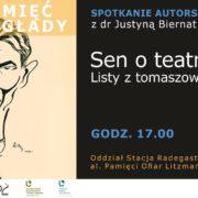 Sen o teatrze. Listy z tomaszowskiego getta Spotkanie autorskie z dr Justyną Biernat