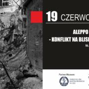 Aleppo wczoraj i dziś – konflikt na Bliskim Wschodzie