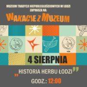 WAKACJE Z MUZEUM: Warsztaty Rodzinne: Historia Herbu