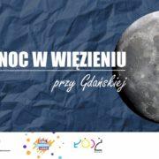 Spędź noc w Wiezieniu przy Gdańskiej