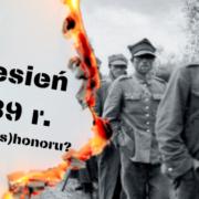 Dyskusja :Wrzesień 1939 r. – czas (dys)honoru?