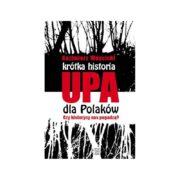 Krótka historia UPA dla Polaków – debata o książce
