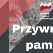 Przywrócić pamięć – poszukiwania nieznanych miejsc pochowku ofiar terroru komunistycznego z lat 1945-1956 w Łodzi i regionie.
