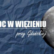 Spędź noc w Wiezieniu przy Gdańskiej (wymagane zapisy)