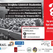 By przestała być sloganem demokracja. Strajk łódzkich studentów 1981 r. – Wystawa plenerowa.