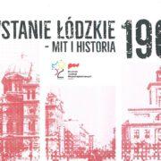 """""""Powstanie łódzkie 1905 – mit i historia"""""""