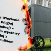 Historia Więzienia przy Długiej (Gdańskiej) – zwiedzanie wystawy stałej z przewodnikiem