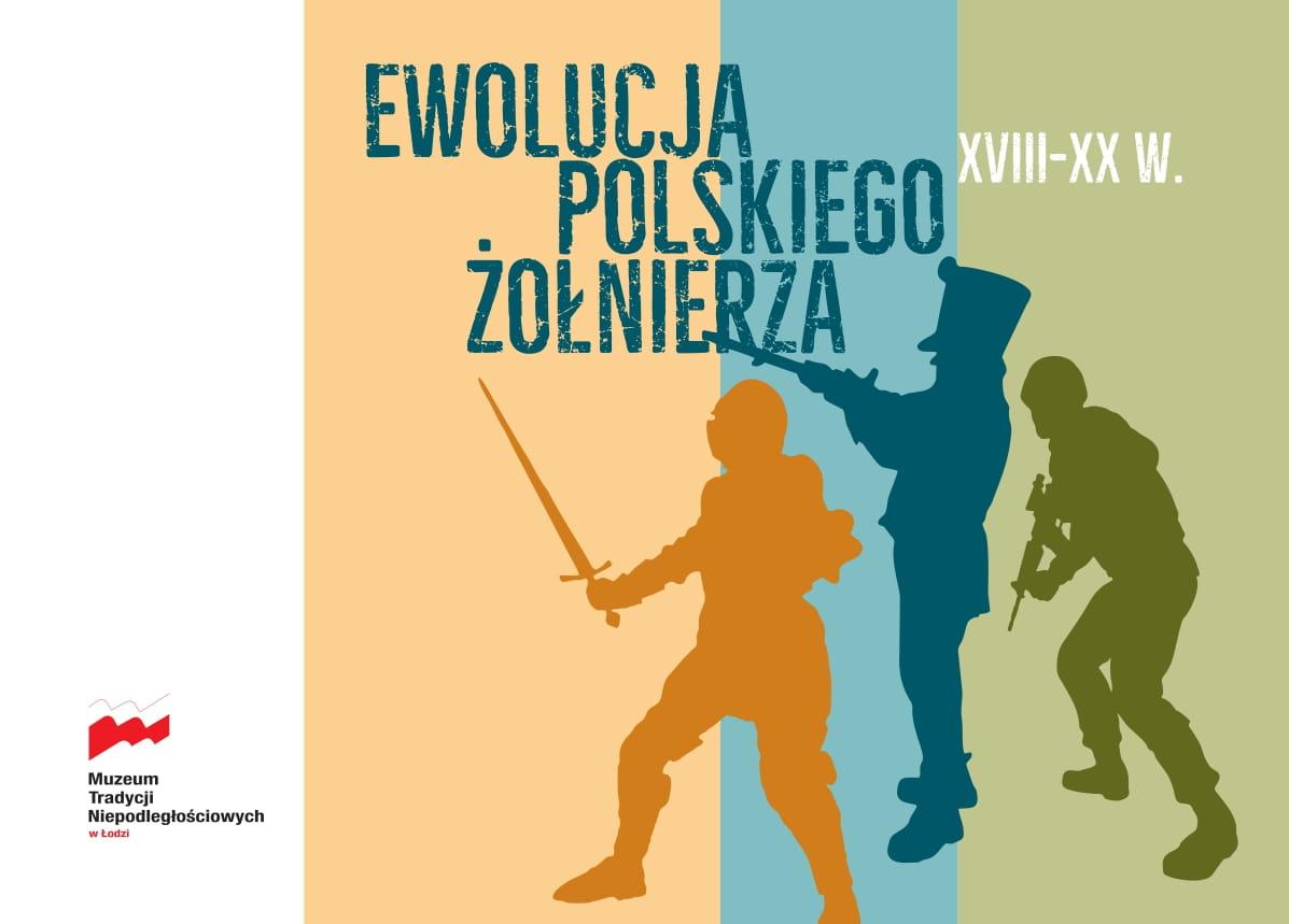 Ewolucja polskiego żołnierza XVIII-XX w.